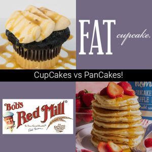 Bobs Red Mill and Fat Cupcakes